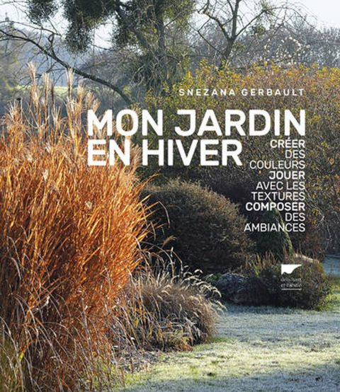 Livre Mon jardin en hiver, comment s'en occuper!
